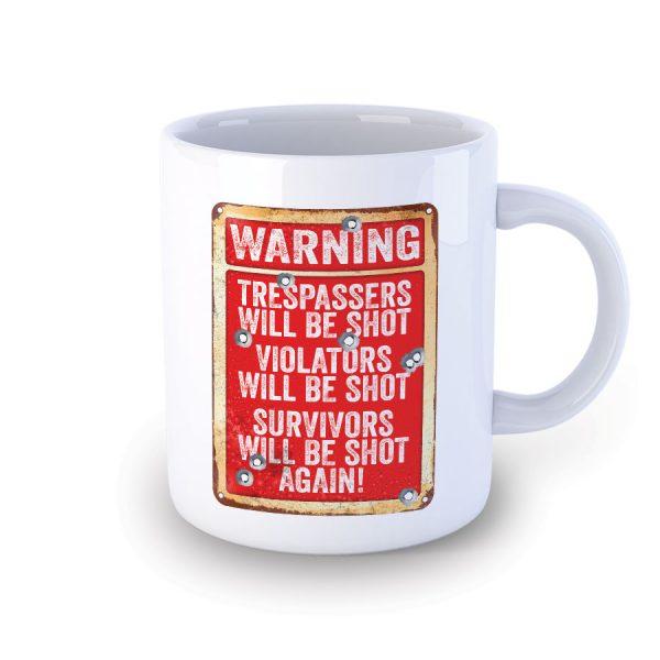 Tresspassers will be Shot Mug