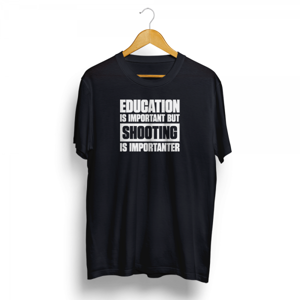Shooting Is Importanter T-Shirt Black